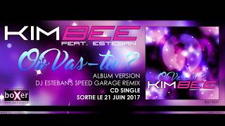 "KIM BEE FEAT. ESTEBAN ""Où Vas-tu ?"" (Dj Esteban's Speed Garage Remix) TEASER"