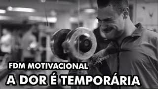 MOTIVACIONAL - A DOR É TEMPORÁRIA