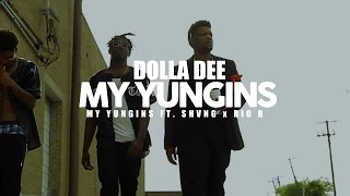 MY YUNGINS (MUSIC VIDEO) | DOLLA DEE FT. SHVNG x RIO B | SHOT BY @AustinLamotta