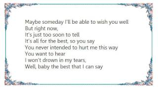 Bonnie Raitt - Too Soon to Tell Lyrics