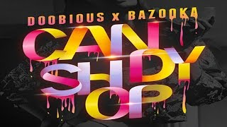 Doobious x Bazooka – CANDY SHOP