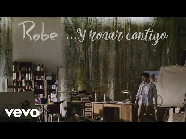 """Vídeo de Robe """"...y rozar contigo"""""""
