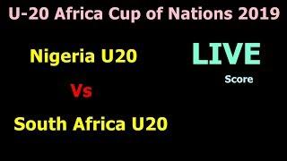 U-20 Africa Cup of Nations 2019. Nigeria Vs South Africa U20 Play offs