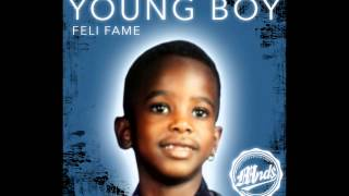 """NEW FELI FAME """"YOUNG BOY"""" (UNOFFICIAL VIDEO) FIREE"""
