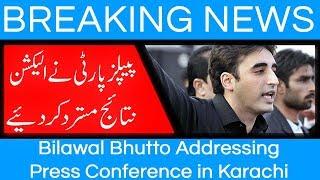 Bilawal Bhutto Addressing Press Conference in Karachi | 27 July 2018 | 92NewsHD