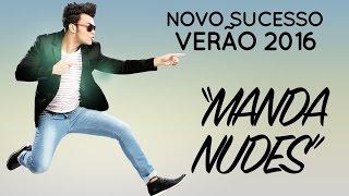 Thiago Brava - Manda Nudes (Letra)