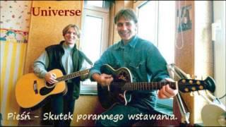 Pieśń - Skutek porannego wstawania - Universe