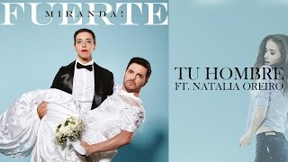 09 - Miranda! - Tu Hombre Ft. Natalia Oreiro (Lyric Video)