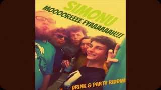 Simonu - Mooore Fyaaaaaah! (Drink & Party Riddim)