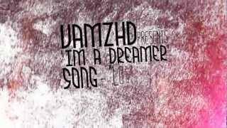 「 VZ 」I'm A Dreamer