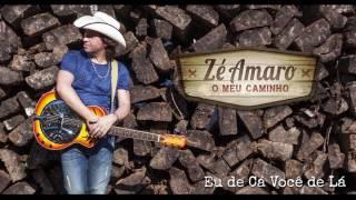 Zé Amaro - Eu de Cá Você de Lá - 2016
