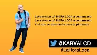 La Hora Loca - Karval @KarvalCD #LaHoraLoca