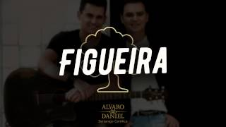 Alvaro e Daniel - Figueira (Sertanejo Católico)