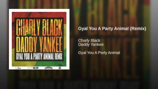 Charly Black   Gyal You a Party Animal Remix ft Daddy Yankee1