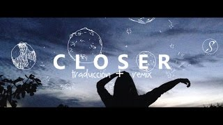 The Chainsmokers - Closer ft. Halsey (Traducción Español + Remix)