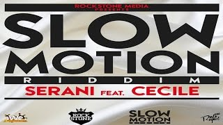 Serani Ft. Cecile - Slow Motion (Raw) [Slow Motion Riddim] July 2014