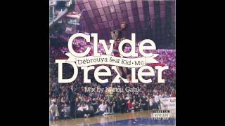Debrouya Feat Kid Mc-Clyde Drexler Mix by Misteu Galak