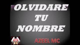 Olvidare Tu Nombre - Rap Romantico  La fortaleza ft azeel mc