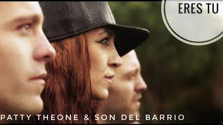 """Patty Theone & Son del Barrio """"Eres tu"""" (VIDEOCLIP OFICIAL)"""