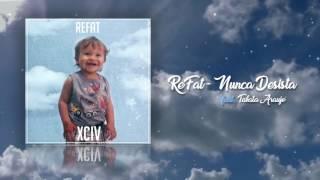 ReFat - Nunca Desista (feat. Tabata Araújo) Prod. Scooby