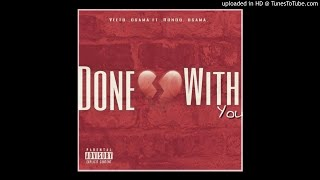 Ceo Lil Veeto - Done With You (Feat. Rondo Osama)