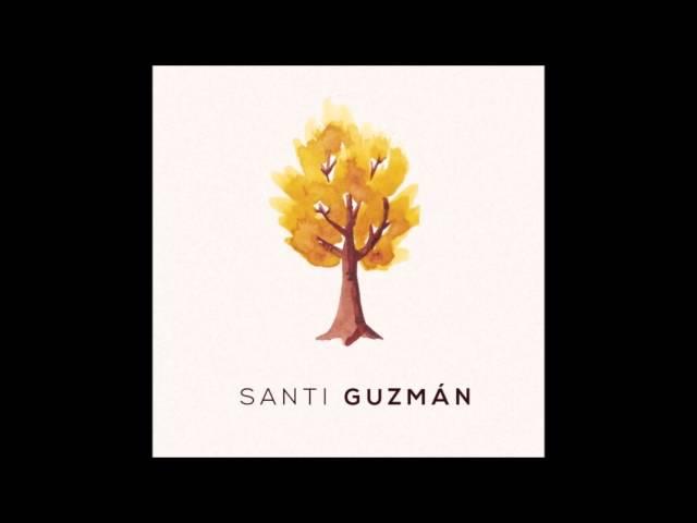 Santi Guzmán - Vida