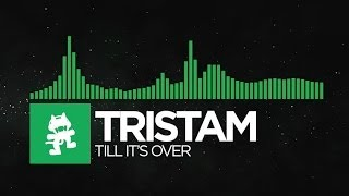 [Glitch Hop or 110BPM] - Tristam - Till It's Over [Monstercat Release] width=