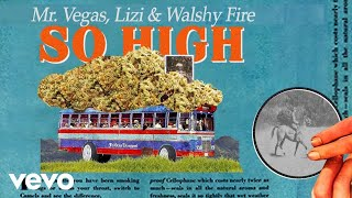 Walshy Fire - So High ft. Mr. Vegas, Lizi
