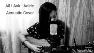 ALL I ASK - Adele Acoustic Cover