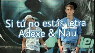 Si tú no estás letra - Adexe & Nau (Nicky Jam cover)