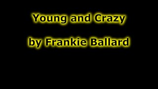 Frankie Ballard   Young and Crazy lyrics