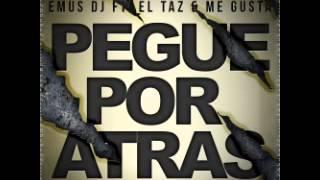020 EMUS DJ FT EL TAZ & ME GUSTA - PEGUE POR ATRAS