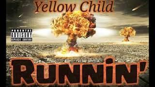Yellow Child- Runnin' (Prod. by THAIBEATS)