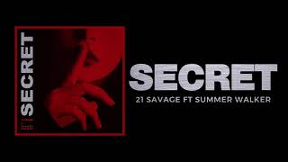 21 Savage - Secret (ft. Summer Walker)