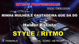 ♫ Ritmo / Style - MINHA MULHER É GASTADEIRA QUE DÁ DÓ - Helder Batista
