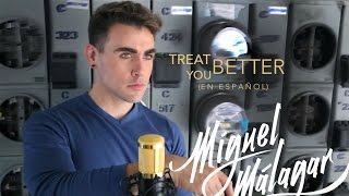 Treat You Better - Shawn Mendes ( Miguel Málagar Cover en Español)