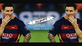 Lionel Messi - Shine A Light | Goals & Skills // 2016