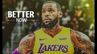 "LeBron James Mix - ""Better Now"" - LAKERS HYPE ᴴᴰ"