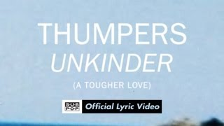 THUMPERS - Unkinder (A Tougher Love)  [OFFICIAL LYRIC VIDEO]