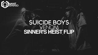 $UICIDE BOY$ - VENOM (Sinner's Heist Flip)