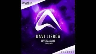 Davi Lisboa - Love Is A Game (Original Mix) Preview