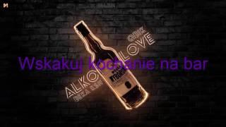 QBIK x BEKA KSH - Alkolove (TEKST)