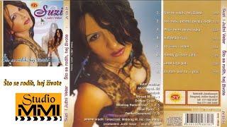 Suzi i Juzni Vetar - Sto se rodih, hej zivote (Audio 2003)