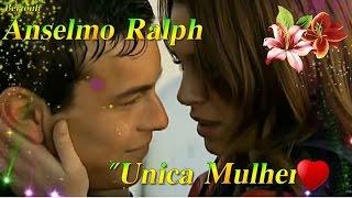 Anselmo Ralph ♥ Única Mulher ♥ (Tradução)