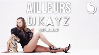 DJ Kayz - Ailleurs (ft. Mr Géant)