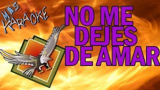 CHEBERE - NO ME DEJES DE AMAR (KARAOKE)