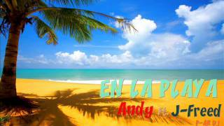 En La Playa Andy Ft J-Freed Prod. P-Ar Dj