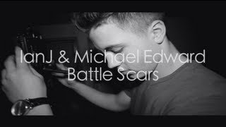 IanJ & Michael Edward - Battle Scars (Remix)