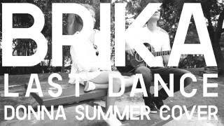 Brika - Last Dance (Donna Summer Cover)