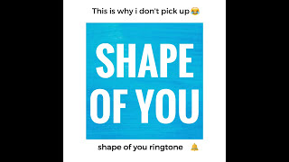 Shape of you ringtone for iPhone and Android!
